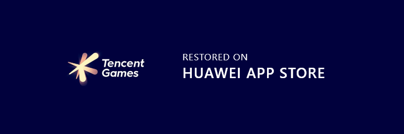 Tencent Games restores in Huawei app store post dispute