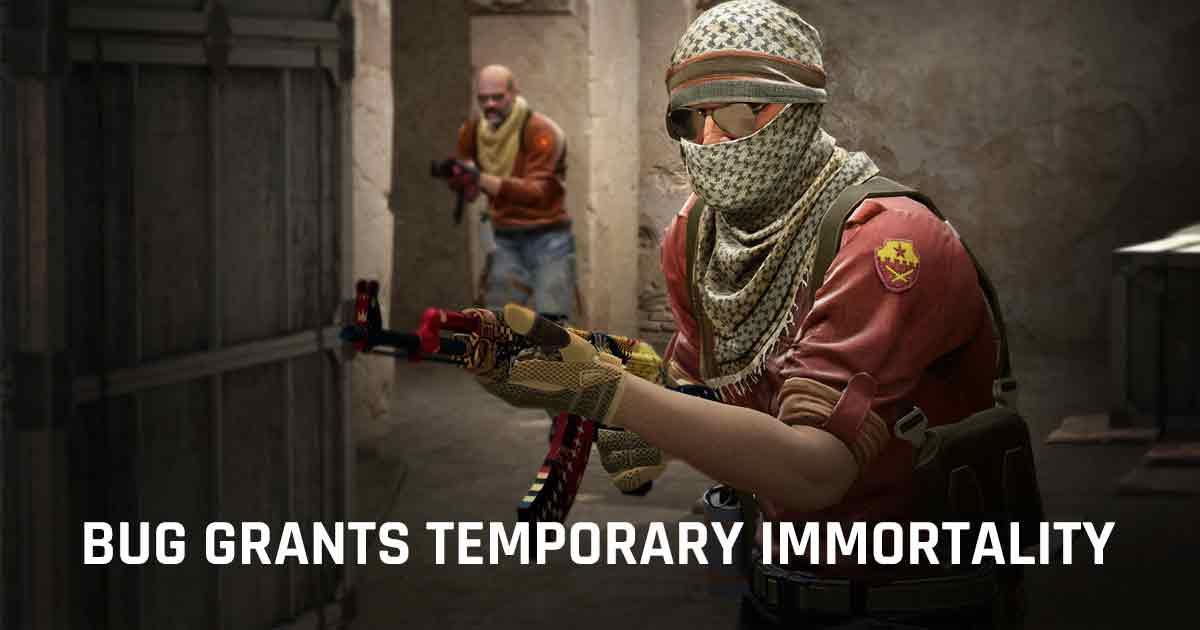 CS:GO bug_immortality