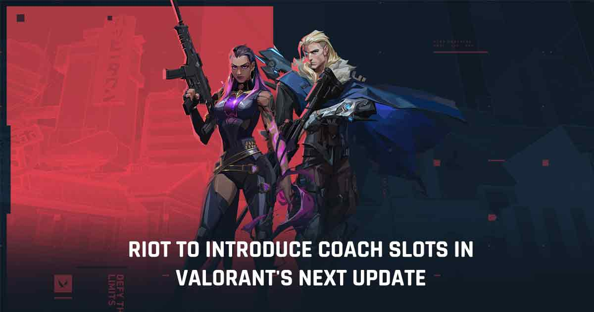 Riot to introduce Coach Slots in Valorant's next update