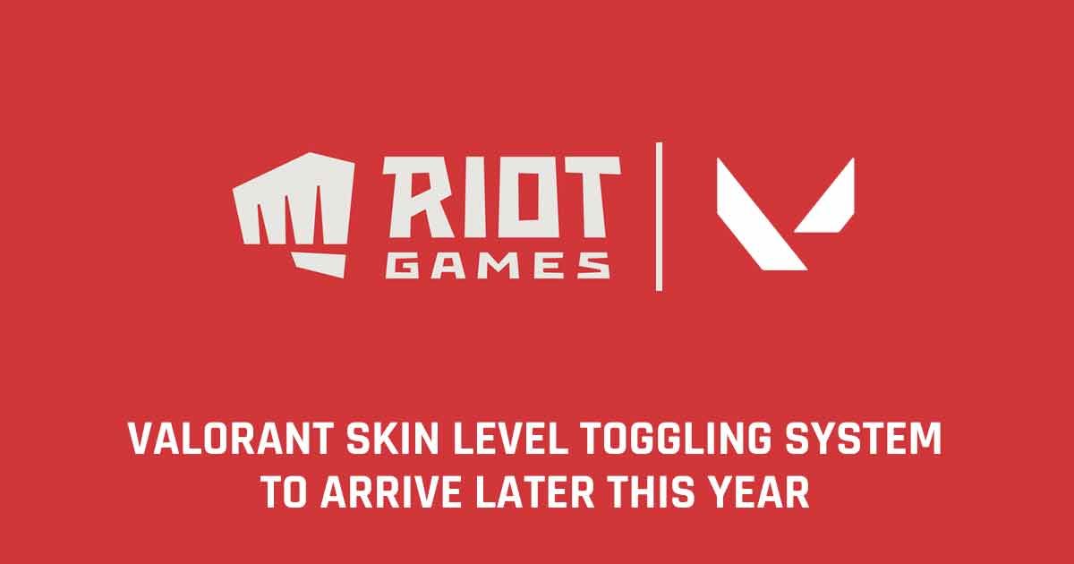 Valorant Skin Level Toggling System is expected to Release this Year