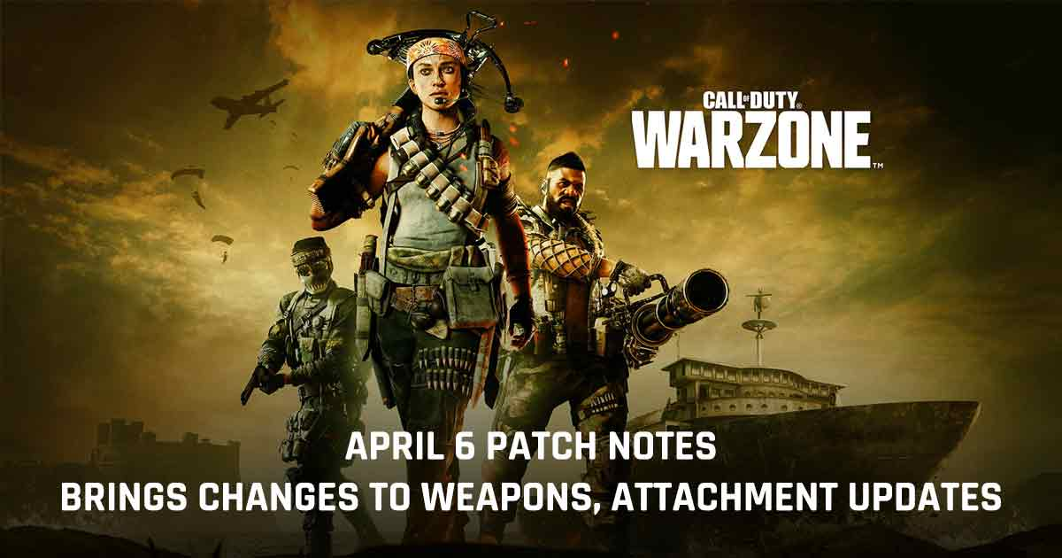 Warzone April 6 Patch Notes
