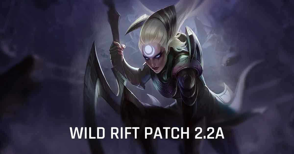 Wild Rift patch 2.2a