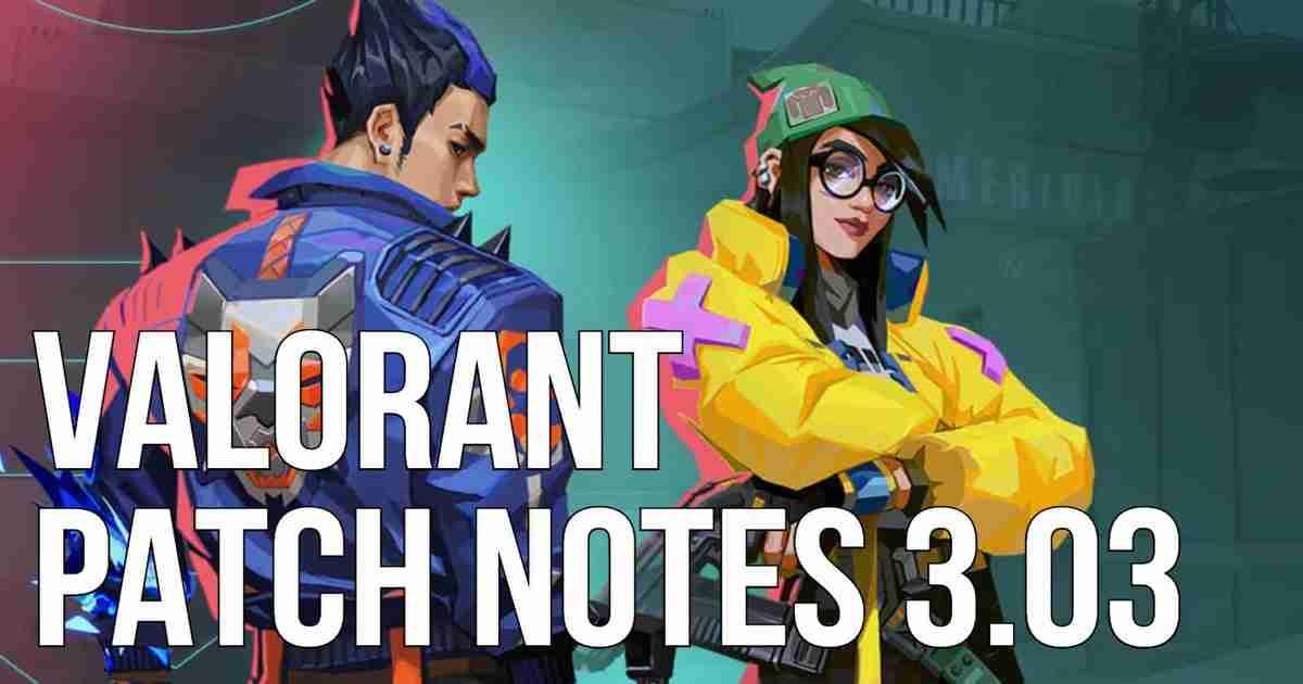 Valorant patch 3.03